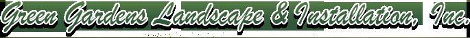 Green Gardens Landscape & Installation, Inc.